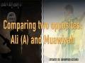 Comparing Two Opposites: Ali (A) and Muawiyah   Agha Rahimpour Azghadi   Farsi sub English