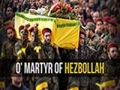 O\' Martyr of Hezbollah | Arabic sub English