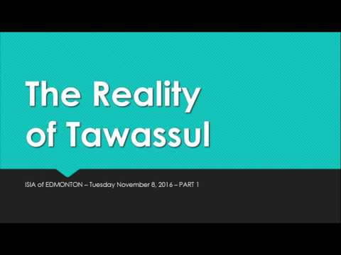Tawassul Series: The Reality of Tawassul Part 1 - English