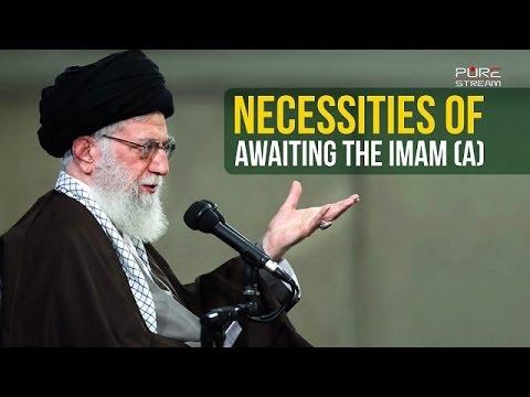 Necessities of Awaiting the Imam (A) | Ayatollah Sayyid Ali Khamenei | Farsi sub English