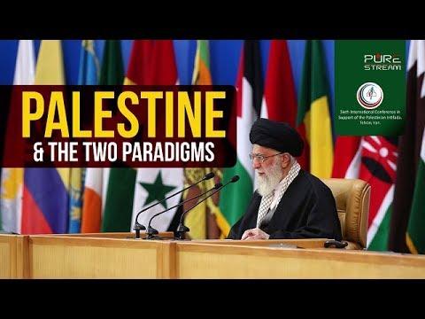 PALESTINE & The Two Paradigms | Imam Sayyid Ali Khamenei | Farsi sub English