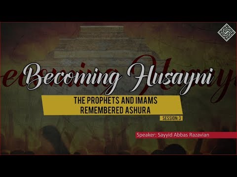 [ Becoming Husayni ] 3 - The Prophets and Imams Remembered Ashura - English