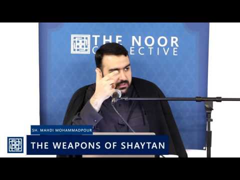 Shaykh Mahdi Mohammadpour | The Weapons of Shaytan  2017 English