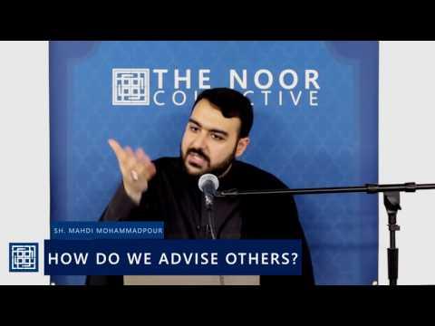 Shaykh Mahdi Mohammadpour | How Do We Advise Others? - English