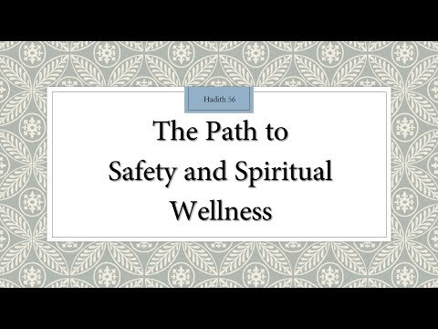 The Path to Safety and Spiritual Wellness - 110 Lessons for Life - Hadith 56 - English