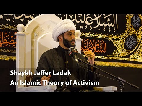 Shaykh Jaffer Ladek - An Islamic Theory of Activism - Part 5 - English