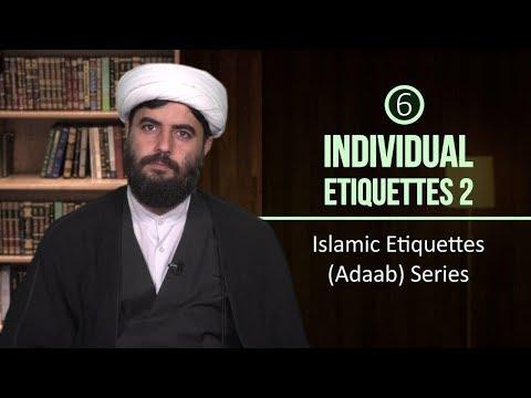 [6] Individual Etiquettes 2 | Islamic Etiquettes (Adaab) Series | Farsi sub English