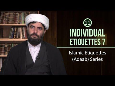 [11] Individual Etiquettes 7   Islamic Etiquettes (Adaab) Series   Farsi sub English