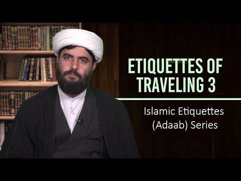 Etiquettes of Traveling 3 | Islamic Etiquettes (Adaab) Series | Farsi Sub English