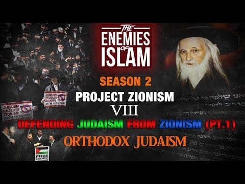 Defending Judaism from Zionism - Orthodox Judaism [Ep.8] | Project Zionism | The Enemies of Islam | English