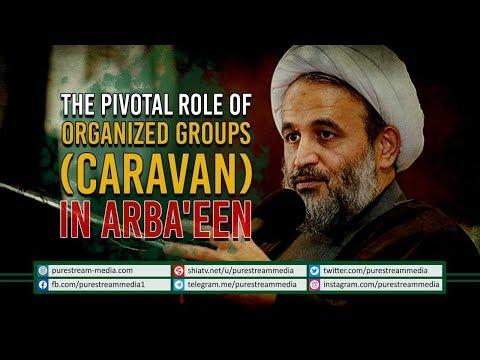 The Pivotal Role of Organized Groups (Caravan) in Arba\'een | Farsi Sub English