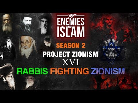 Rabbi\'s Fighting Zionism [Ep.16] | Project Zionism | The Enemies of Islam | English