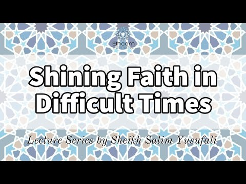 [1] Shining Faith in Difficult Times: As Thin as an Eyelash?! | Shaykh Salim Yusufali April 03, 2020 - English
