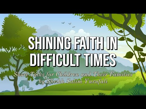 [4] Shining Faith in Difficult Times: Survival of the Quarantined - Part 2 Shaykh Salim Yusufali April 2020 - English