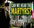 Can We Hear The Martyrs? | Imam Sayyid Ali Khamenei | Farsi Sub English