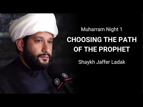 [1] Choosing the Path of the Prophet - Shaykh  Jaffer Ladak |Muharram 1442/2020 English