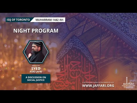 Majlis 8| Topic: A Discussion on Social Justice - Syed Asad Jafri - Muharram 1442/2020 English
