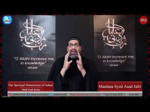 [1] The Spiritual Dimensions of Salaat | Maulana Syed Asad Jafri | English