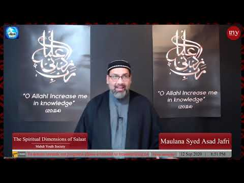 [3] The Spiritual Dimensions of Salaat | Maulana Syed Asad Jafri | English