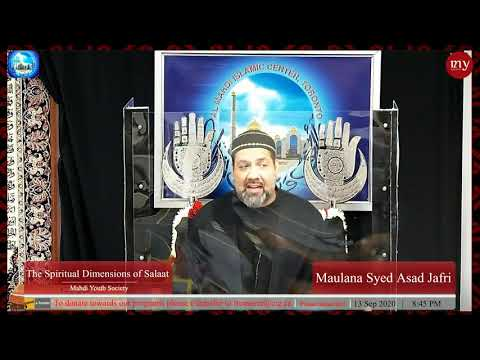 [4] The Spiritual Dimensions of Salaat | Maulana Syed Asad Jafri | English