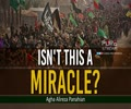 Isn\'t This A Miracle? | Agha Alireza Panahian | Farsi Sub English