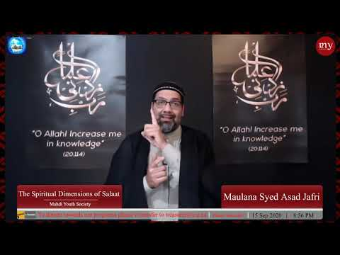 [6] The Spiritual Dimensions of Salaat | Maulana Syed Asad Jafri | English