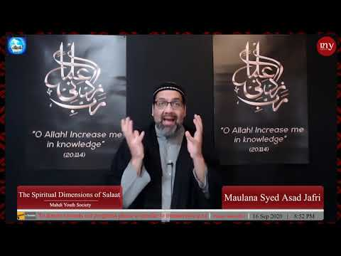 [7] The Spiritual Dimensions of Salaat | Maulana Syed Asad Jafri | English