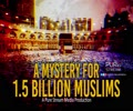 A Mystery for 1.5 Billion Muslims | A Pure Stream Media Production | English