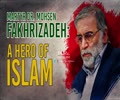 Martyr Dr. Mohsen Fakhrizadeh: A Hero of Islam | Farsi Sub English
