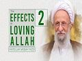 [2] The Effects of Loving Allah | Ayatollah Misbah-Yazdi | Farsi Sub English