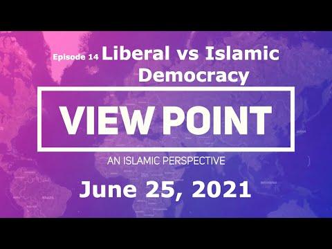 EP14-   Liberal vs.Islamic Democracy | View Point - An Islamic Perspective | Sh.Hamzeh Sodagar | June25 2021 - English