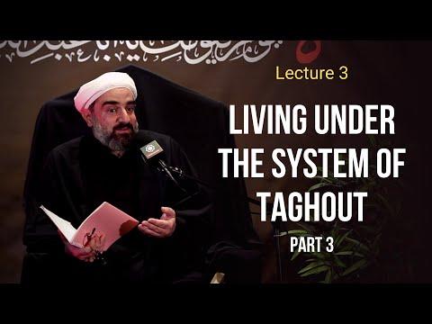 Lecture 3   Topic: Living under the system of Taghout - Sh. Farrokh Sekaleshfar Muharram1443,2021 English