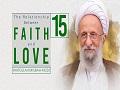 [15] The Relationship Between Faith and Love | Ayatollah Misbah-Yazdi | Farsi Sub English