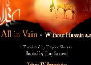 All in Vain without Hussain (a.s) - Samavati - Farsi sub English