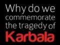 Why do we commemorate the tragedy of Karbala? Short Presentation - English