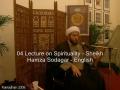 04 Lecture on Spirituality - Sheikh Hamza Sodagar - English